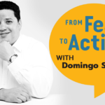 From Fear to Action with Domingo Silvas